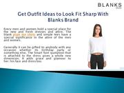 Get Outfit Ideas to Look Fit Sharp With Blanks Brand