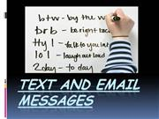 TEXT AND EMAIL MESSAGES