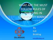 9 MUST FOLLOW RULES OF INVESTING IN COMMODITY MARKET-GILL BROKING