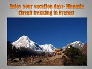 Enjoy your vacation days- Manaslu Circuit trekking in Everest