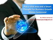 Pick a vital area and a Smart Thought For Business Growth  Melvin Cen