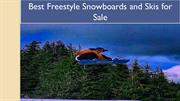 Best Freestyle Snowboards and Skis for Sale