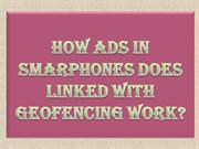 How Ads in Smarphones Does Linked with Geofencing Work