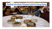 Finding the Best Chinese Food in Hong Kong