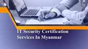 IT security certification services in Myanmar