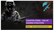 Counter strike – Era of gaming Evolution