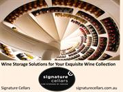 Wine Storage Solutions for Your Exquisite Wine Collection
