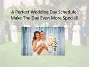 A Perfect Wedding Day Schedule: Make The Day Even More Special!