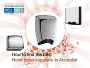 How to find the best hand dryer suppliers in Australia!