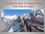 A Guide On How To Prepare Your First Trek In Nepal