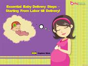 Essential Baby Delivery Steps – Starting From Labor till Delivery!
