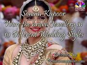 Sonam Kapoor wore the bridal jewellery in 10 different wedding styles
