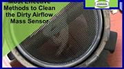 Most Effective Methods to Clean the Dirty Airflow Mass Sensor