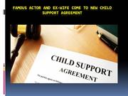 Famous Actor and EX-wife come to New Child Support Agreement