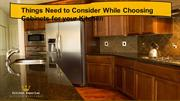 Things Need to Consider While Choosing Cabinets For Your Kitchen