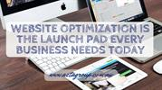 WEBSITE OPTIMIZATION IS THE LAUNCH PAD EVERY BUSINESS NEEDS TODAY
