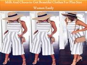 Milk And Choco to Get Beautiful Clothes For Plus Size Women Easily