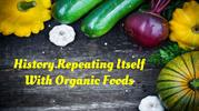 History Repeating Itself With Organic Foods
