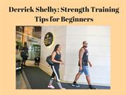 Derrick Shelby_ Strength Training Tips for Beginners