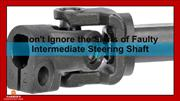 Don't Ignore the Signs of Faulty Intermediate Steering Shaft