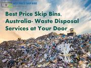 Waste Disposal Services at Your Door, Best Price Skip Bins, Australia
