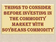 Investing In the Commodity Market with Soybeans Commodity