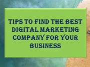Tips to Find the Best Digital Marketing Company for Your Business