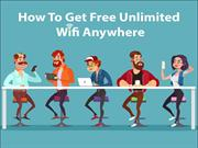 How To Get Free Unlimited Wifi Anywhere