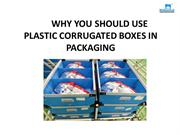 Why You Should Use Plastic Corrugated Boxes In Packaging