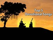 Top 5 Devotional Songs