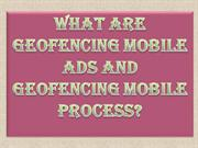 What are Geofencing Mobile Ads and Geofencing Mobile Process