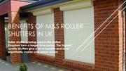 Benefits Of M&S Roller Shutters In Uk