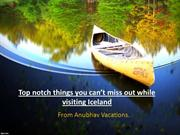 Top notch things you can't miss out while visiting Iceland