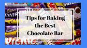Tips for Baking the Best Chocolate Bar