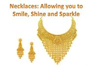 Necklaces: Allowing you to Smile, Shine and Sparkle
