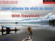 Cool places to visit in June   Travelouts