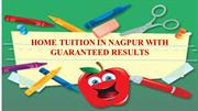 HOME TUITION IN NAGPUR WITH GUARANTEED RESULTS
