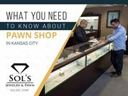 Leading Pawn Shop in Kansas City - Sol's Jewelry and Pawn
