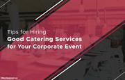 How to choose the right catering service for your corporate event