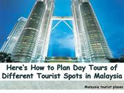 Here's How to Plan Day Tours of Different Tourist Spots in Malaysia