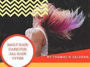 Daily Hair Care for All Hair Types by Thomas N Salzano