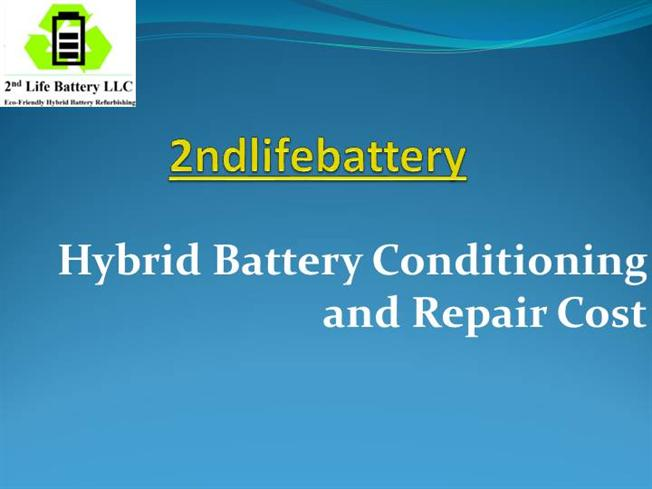 Hybrid Battery Cost >> Prius Hybrid Battery Replacement At 2ndlifebattery Authorstream