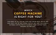 How to choose the right coffee machine for you