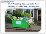 Best Price Skip Bins, Australia- Helping Hand In Waste Management