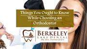 Things You Ought to Know While Choosing an Orthodontist
