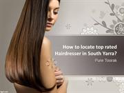 How to locate top rated Hairdresser in South Yarra