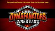 Extreme Dwarfanators Wrestling Show For Wrestling Lovers