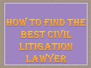 How to Find the Best Civil Litigation Lawyer