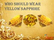 Who Should Wear Yellow Sapphire