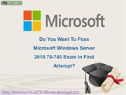 Get splendid marks with 70-740 Exam Questions Answers